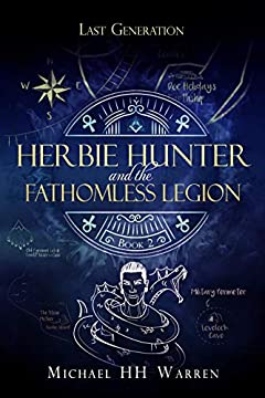Herbie Hunter and the Fathomless Legion (Last Generation Book 2)