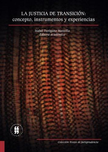 La justicia de transición: concepto, instrumentos y experiencias Tapa blanda – 31 ene 2014 9587384237 LAW / Criminal Law / General LAW000000 LAW001000