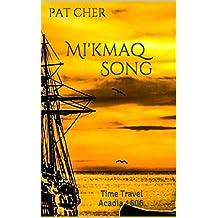 Mi'kmaq Song: Time Travel Acadia 1606