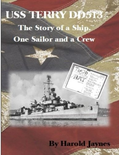 USS Terry DD 513: The Story of a Ship, One Sailor and a Crew