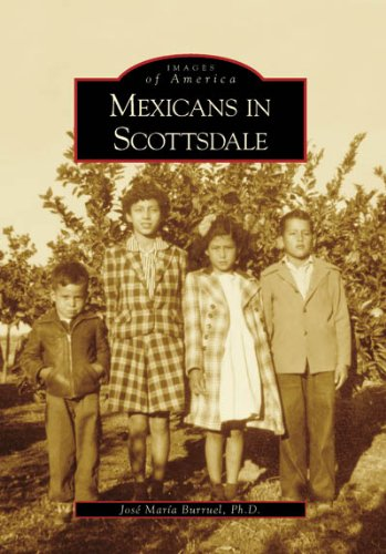 Read Online Mexicans in Scottsdale (AZ) (Images of America) ebook