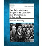 img - for Les Deportations Belges a la Lumiere Des Documents Allemands(Paperback) - 2013 Edition book / textbook / text book