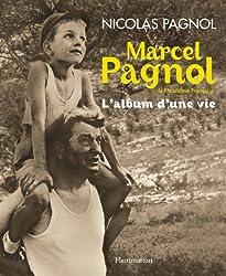 Marcel Pagnol de l'Académie française : L'album d'une vie