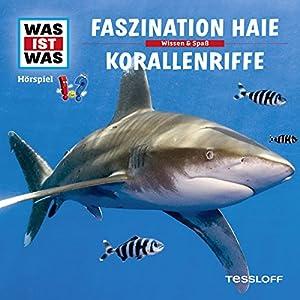 Faszination Haie / Korallenriffe (Was ist Was 3) Hörspiel