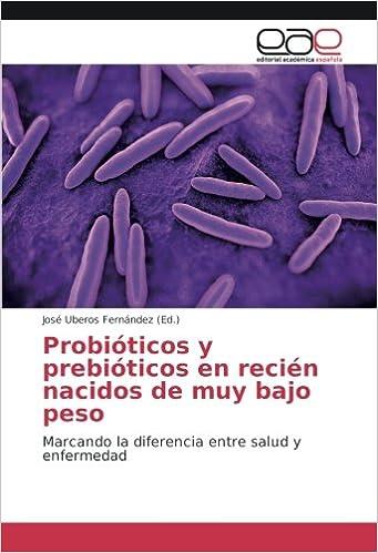 Probióticos y prebióticos en recién nacidos de muy bajo peso ...