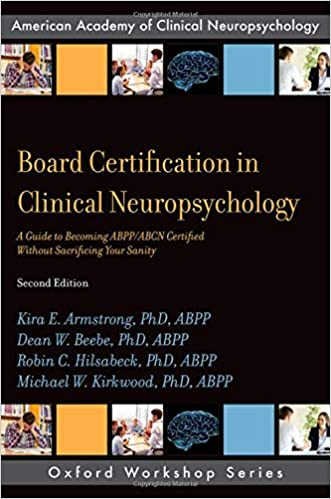 Board Certification in Clinical Neuropsychology: A Guide to