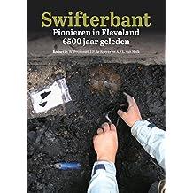 Swifterbant: Pionieren in Flevoland 6500 Jaar Geleden