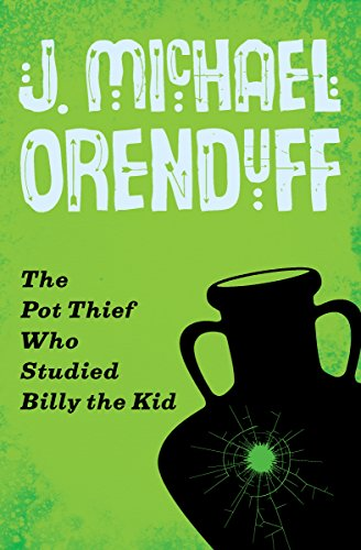 The Pot Thief Who Studied Billy the Kid (The Pot Thief Mysteries Book 6)