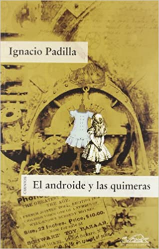 Amazon.com: El androide y las quimeras. Cuentos / The ...