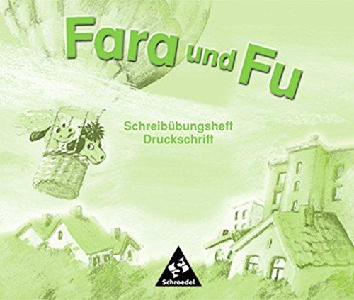 Fara und Fu - Ausgabe 2002: Schreibübungsheft Druckschrift