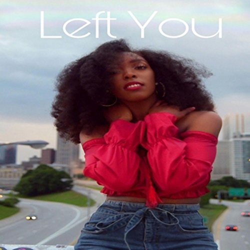 Left You