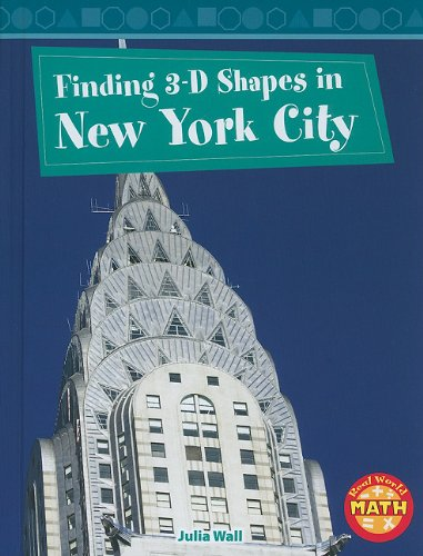 Download Finding 3-d Shapes in New York City (Real World Math) (Real World Math - Level 3) PDF