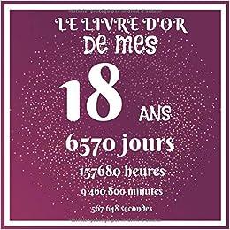 Le Livre D Or De Mes 18 Ans 6570 Jours 157680 Heures 9