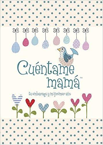 Cuentame mamá: Tu embarazo y mi primer año Cuéntame Tu Vida Cuentame la Historia de Tu Vida: Amazon.es: from you to me, Cuentame tu vida: Libros