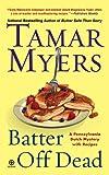 Batter off Dead, Tamar Myers, 0451227077