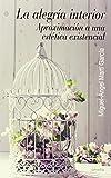 img - for ALEGRIA INTERIOR. APROXIMACION A UNA ESTETICA EXISTENCIAL book / textbook / text book