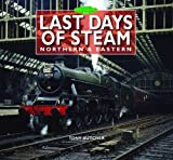 img - for Last Days of Steam Northern & Eastern by Tony Butcher (2015-10-20) book / textbook / text book