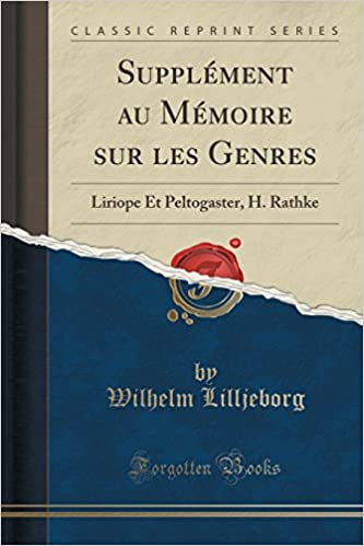 Livre gratuits en ligne Supplement Au Memoire Sur Les Genres: Liriope Et Peltogaster, H. Rathke (Classic Reprint) pdf