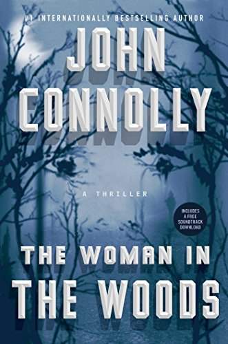 The Woman in the Woods: A Thriller (Charlie Parker Book 16) cover