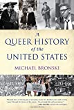 A Queer History of the United States, Michael Bronski, 0807044393