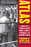 img - for Atlas: From the Streets to the Ring: A Son's Struggle to Become a Man book / textbook / text book