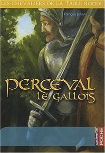 Les chevaliers de la Table ronde, tome 3 : Perceval le Gallois par Johan