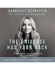 The Universe Has Your Back: Transform Fear into Faith