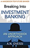 Breaking Into Investment Banking: An Unorthodox Approach