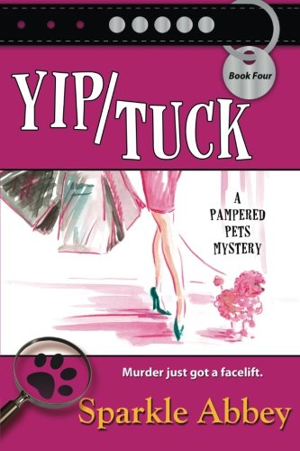 Yip/Tuck: A Pampered Pets Mystery (Volume 4)