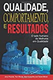 img - for Qualidade, Comportamento, e Resultados: O lado humano da Melhoria em Qualidade by Jerry Pounds (2016-01-02) book / textbook / text book