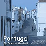 Portugal - Old Towns of the South, Kevin Stacey, 1469914603
