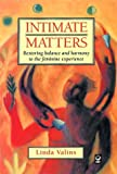 img - for Intimate Matters: Restoring Balance and Harmony to the Feminine Experience by Linda Valins (1999-09-02) book / textbook / text book