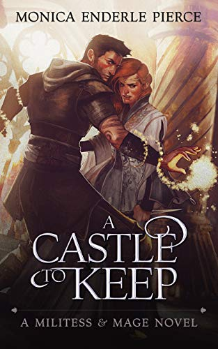 - A Castle to Keep (Militess and Mage Book 2)
