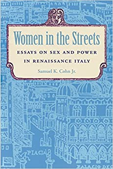women in the streets essays on sex and power in renaissance  women in the streets essays on sex and power in renaissance