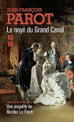 Le noyé du Grand Canal (Les enquêtes de Nicolas le Floch, n°8) (Anglais) Poche – 2 septembre 2010 Jean-François Parot 10 X 18 2264050802 Policier historique