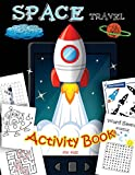 SPACE Travel Activity Book for kids: A Fun With all Game Mazes, Coloring, Dot to Dot,Draw using the grid,shadow matching game,Word Search Puzzle (Activity book for Kids Ages 3-5,4-8, 5-12) (Volume 2)