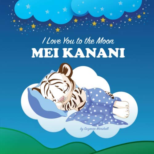 I Love You to the Moon, Mei Kanani: Personalized Book & Bedtime Story with Love Poems for Kids (Bedtime Stories, Bedtime Stories for Kids, Personalized Baby Gifts, Personalized Books)