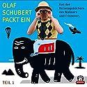 Aus den Reisetagebüchern des Mahners und Erinnerers (Olaf Schubert packt ein 1) Hörspiel von Olaf Schubert Gesprochen von: Olaf Schubert