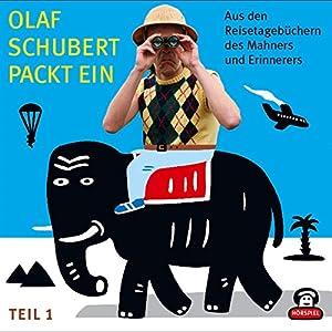 Aus den Reisetagebüchern des Mahners und Erinnerers (Olaf Schubert packt ein 1) Hörspiel