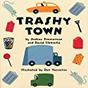 Trashy Town Audiobook by Andrea Zimmerman, David Clemesha Narrated by Diana Canova, David deVries