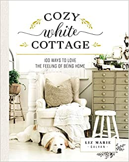 Phenomenal Cozy White Cottage 100 Ways To Love The Feeling Of Being Download Free Architecture Designs Scobabritishbridgeorg