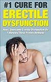 Erectile Dysfunction: How I Overcame Erectile