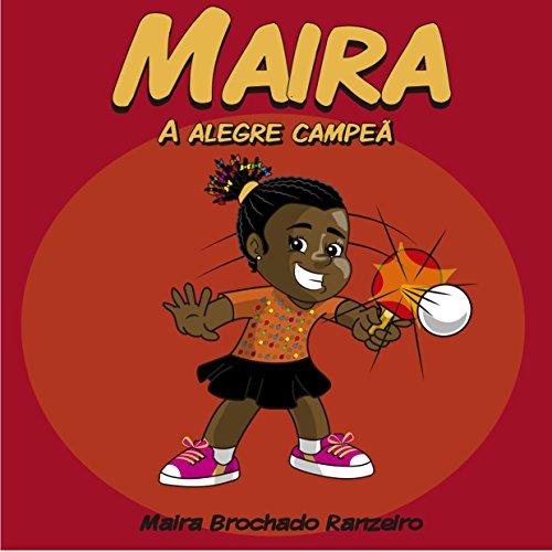 Maira: A alegre campeã