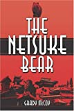 The Netsuke Bear, Grady McCoy, 142415720X