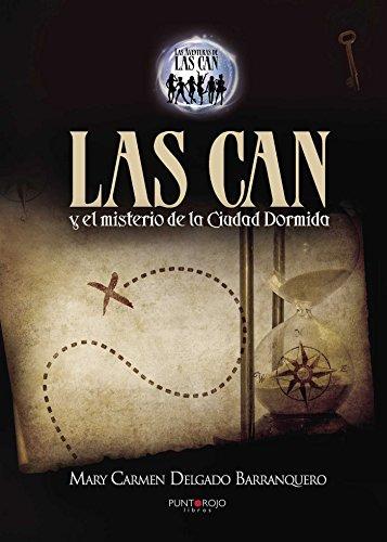 Las Can y el misterio de la ciudad dormida (Spanish Edition) by [Barranquero