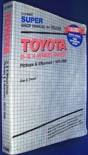 Toyota 2 and 4 Wheel Drive Pickups and 4 Runners, 1975-1987: Gas and Diesel, Super Shop Manual (Clymer Super Shop Manual Repair Series)