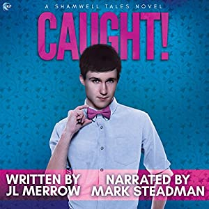 Audio Book Review: Caught! (Shamwell Tales #1) by J.L. Merrow (Author) & Mark Steadman (Narrator)