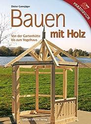 Bauen mit Holz von der Gartenhütte bis zum Vogelhaus