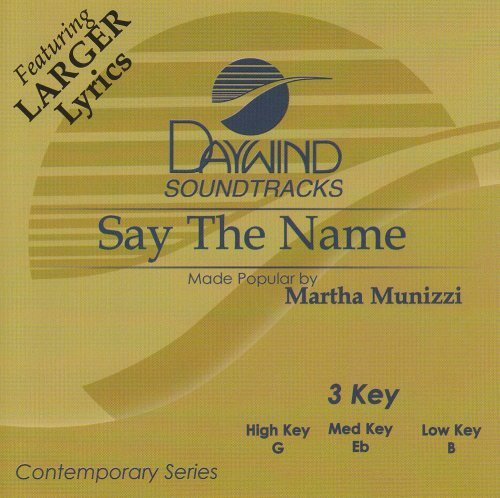 Say The Name [Accompaniment/Performance Track] by Made Popular By: Martha Munizzi