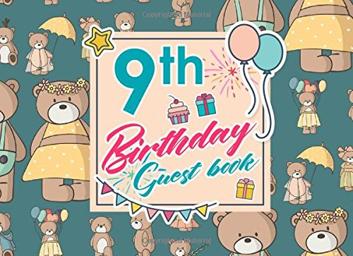 Download 9th Birthday Guest Book: Blank Guest Book, Guest Sign In Book, Guest Book For Birthday, Kids Birthday Guest Book, Cute Teddy Bear Cover (Volume 85) pdf